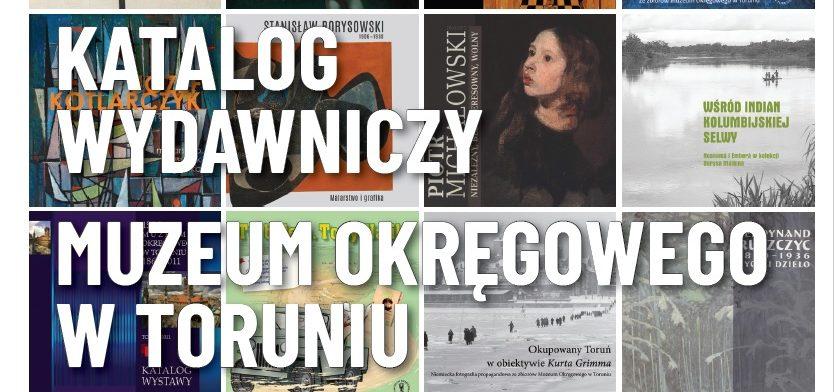 Katalog Wydawniczy Muzeum Okręgowego w Toruniu