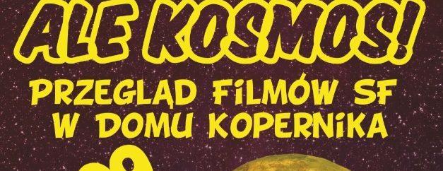 """""""Ale Kosmos!"""" Przegląd filmów SF w Domu Mikołaja Kopernika"""