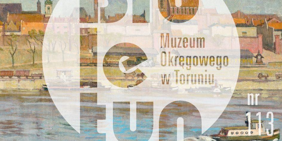Biuletyn Muzeum Okręgowego w Toruniu nr 113