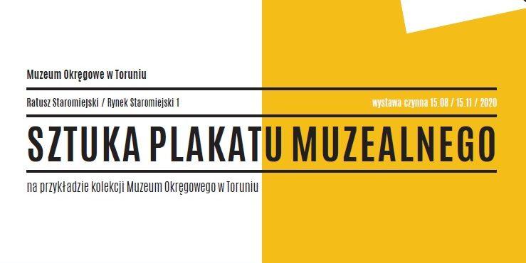 """Wystawa """"Sztuka plakatu muzealnego na przykładzie kolekcji Muzeum Okręgowego w Toruniu"""""""