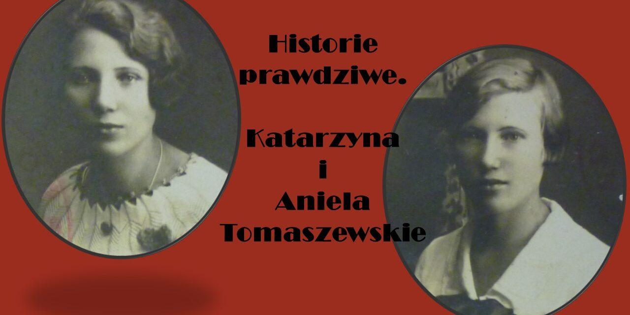 Historie prawdziwe. Siostry Aniela i Katarzyna Tomaszewskie
